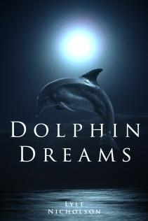 Dolphin Dreams by Lyle Nicholson